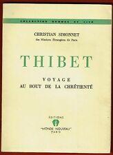 Edition Numérotée Alfa - Thibet, Voyage au bout de la Chrétienté, Simonnet, 1949