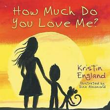 NEW How Much Do You Love Me? by Kristin England