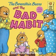 The Berenstain Bears and the Bad Habit by Stan Berenstain, Jan Berenstain, Good