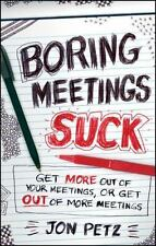 Boring Meetings Suck, Jon Petz (2011, Hardcover; Very Good; Inscribed)