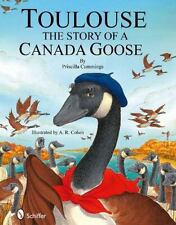 Toulouse : The Story of a Canada Goose, Hardcover by Cummings, Priscilla; Coh...
