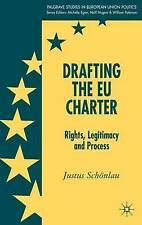 Drafting the EU Charter: Rights, Legitimacy and Process (Palgrave Studies in Eu