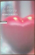 Mi piaci da morire - Federica Bosco - Newton & Compton,2005 - A