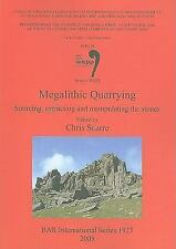 Megalithic Quarrying: Sourcing, Extracting and Manipulating the Stones (BAR Inte