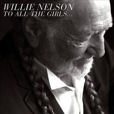 Willie Nelson - To All the Girls... New Sealed CD digipak