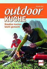 Outdoor Küche -Draußen kochen leichtgemacht -Alexander Glück (2013, Taschenbuch)