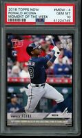 2018 Topps Now Moment of the Week Ronald Acuna Jr. RC PSA 10 Gem Mint #MOW4
