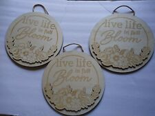 "Wood Art Craft Live Life In Full Bloom. Darice Wood sign. Set of 3. 9.5""diameter"