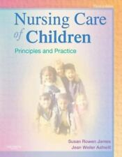Nursing Care of Children: Principles and Practice, 3e 2007 by James P 1416030840