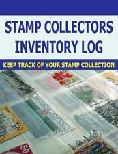 Stamp Collectors Inventory Log : Stamp Collectors Can Keep Track of Stamp...