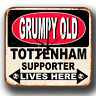 GRUMPY OLD TOTTENHAM SUPPORTER LIVES HERE METAL TIN SIGN WALL CLOCK PERFECT GIFT