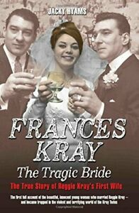 Frances Kray: The Tragic Bride by Jacky Hyams Book The Cheap Fast Free Post