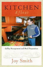 Kitchen Afloat: Galley Management and Meal Preparation by Joy Smith