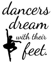 "Wall decals quote ""dancers dream with their feet"" ballet dancer pointe"