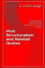 Post-Structuralism and Related Quotes : From Jacques Derrida, Judith...