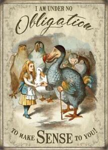 Alice In Wonderland I Am Under No Obligation To...  Small Metal Sign   (og)