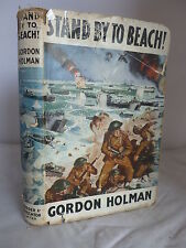 Stand By to Beach! by Gordon Holman HB DJ 1955 - Illustrated - Normandy Landings