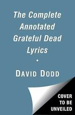 The Complete Annotated Grateful Dead Lyrics (Hardback or Cased Book)