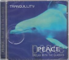 Tranquility Peace Relax With The Classics CD NEW