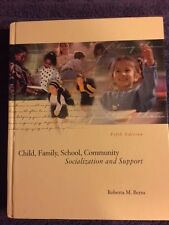 Child, Family, School, Community : Socialization and Support by Roberta M. Bern…