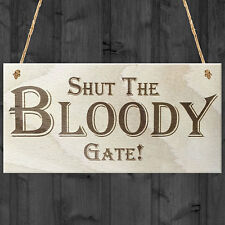 Shut The Bloody Gate Novelty Wooden Hanging Plaque Gift Funny Garden Fence Sign