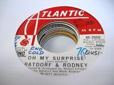 Rock Promo 45 BATDORF & RODNEY Oh My Surprise on Atlant
