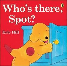 Who's There, Spot? by Hill, Eric