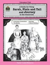 Literature Units: A Guide for Using Sarah, Plain and Tall and Journey in the Cla