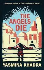 Angels Die by Yasmina Khadra (2016, Paperback)