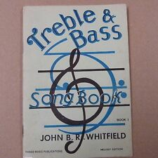 vocal TREBLE & BASS Song Book Bk 1, John B.R. Whitfield , 1968