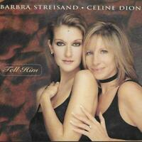 CD Single - Barbra Streisand • Celine Dion* ‎– Tell Him Label: Columbia ‎– 66520