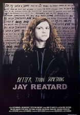 Better Than Something: Jay Reatard 2012 U.S. One Sheet Poster