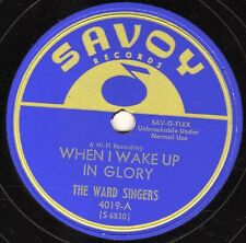 """CLASSIC GOSPEL THE WARD SINGERS 78 """"WHEN I WAKE UP IN GLORY"""" SAVOY 4019 UNPLAYED"""