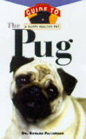 The Pug: An Owner's Guide to a Happy Healthy Pet-ExLibrary