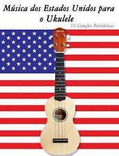 Música Dos Estados Unidos para o Ukulele : 10 Canções Patrióticas by Uncle...