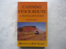 CANNING STOCK ROUTE - TRAVELLER'S GUIDE: 2nd Edition by RONELE & ERIC GARD