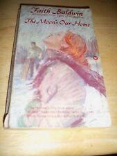THE MOON'S OUR HOME BY FAITH BALDWIN