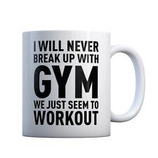 Mug Never Break Up With Gym 11oz Ceramic Gift Mug #3355