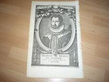FRANCOIS DE FRANCE DUC D'ALENCON  1554 1584 GRAVURE 18ème SIECLE ORIGINALE