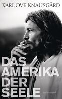 Das Amerika der Seele von Karl Ove Knausgard (2016, Gebundene Ausgabe)