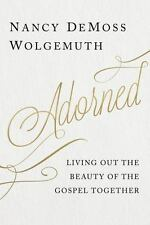 K6 - Adorned: Living Out the Beauty of the Gospel Together by Nancy Wolgemuth