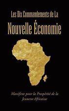 Les Dix Commandements de la Nouvelle Économie : Manifeste Pour la Prospérité...