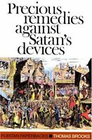 Precious Remedies Against Satan's Devices (Purita... by Brooks, Thomas Paperback