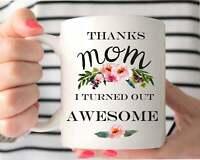 Thanks Mom I Turned Out Awesome Mug Personalized Mug For Mom Mom Mug Mother's
