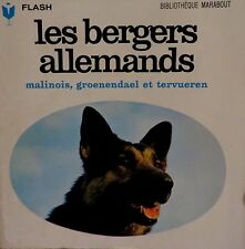 Les bergers allemands. Malinois, groenendael... Marabout. Flash. N° 340. 1972.
