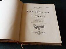 J.-H. FABRE / LE MONDE MERVEILLEUX DES INSECTES  4 ieme EDITION   1930