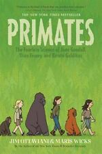 Primates : The Fearless Science of Jane Goodall, Dian Fossey, and Biruté...