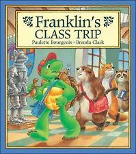 Franklin's Class Trip Bourgeois, Paulette Paperback