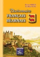 Dictionnaire français-béarnais - B. Moreux & J.-M. Puyau