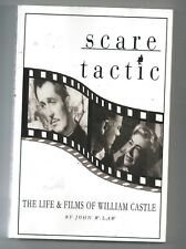 """SCARE TACTIC"" THE LIFE& FILMS OF WILLIAM CASTLE BY JOHN W LAW"